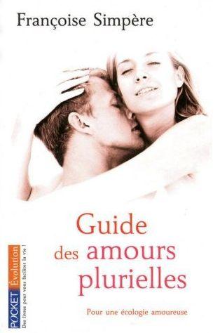 """"""" Guide des amours plurielles : Pour une écologie amoureuse """" de Françoise Simpère chez Pocket"""